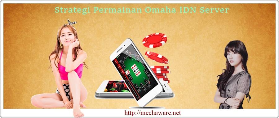 Strategi Permainan Omaha IDN Server